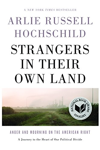 Strangers in Their Own Land: Anger and Mourning on the American Right by Arlie Russell Hochschild cover