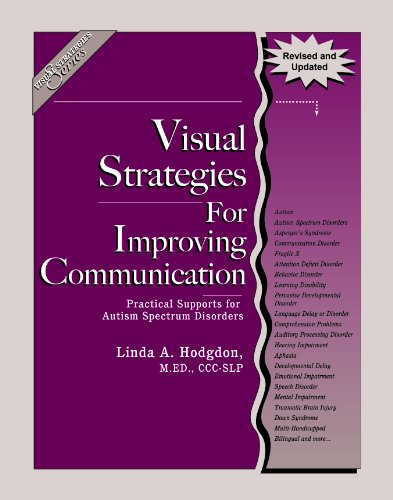 Visual Strategies for Improving Communication (Revised & Updated Edition): Practical Supports for Autism Spectrum Disorders