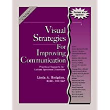 Visual Strategies for Improving Communication (Revised & Updated Edition): Practical Supports for Autism Spectrum...