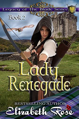 Onyx Elizabeth - Lady Renegade (Legacy of the Blade Book 2)