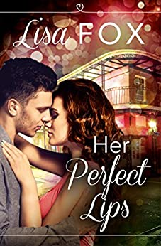 Her Perfect Lips: HarperImpulse Contemporary Romance (A Novella) by [Fox, Lisa]