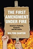 img - for The First Amendment under Fire: America's Radicals, Congress, and the Courts book / textbook / text book