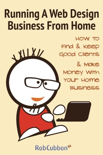 running a web design business from home how to find and book giveaway for running a web design business from home