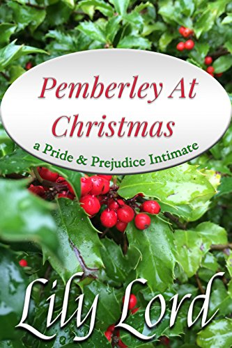 Pemberley At Christmas: a Pride & Prejudice Intimate (Holiday Bliss Book 2)