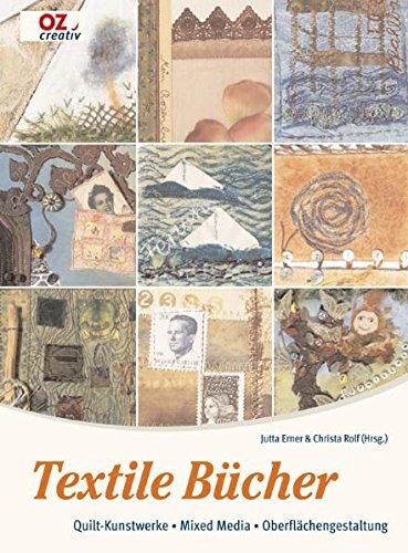 Textile Bücher: Quilt-Kunstwerke - Mixed Media - Oberflächengestaltung