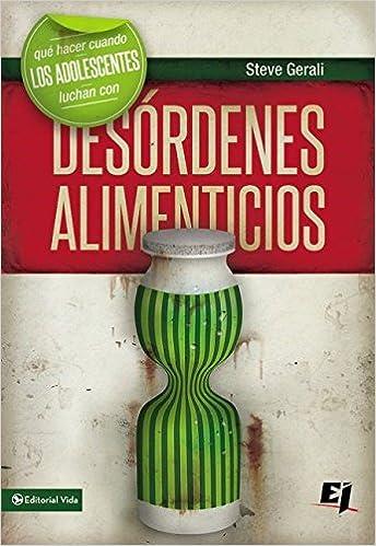 Qué hacer cuando los jóvenes luchan con desórdenes alimenticios (Especialidades Juveniles) (Spanish Edition): Steven Gerali: 9780829764826: Amazon.com: ...