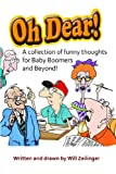 Oh Dear!  A Collection of Funny Thoughts for Baby Boomers and Beyond