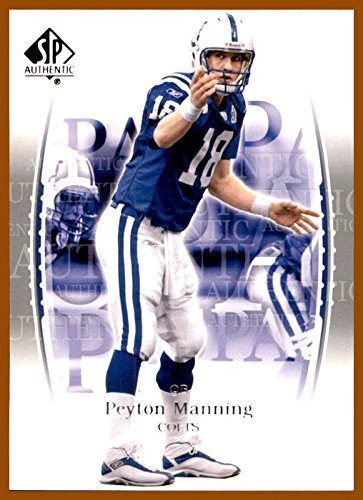 2003 Sp Authentic Card - 2003 SP Authentic #18 Peyton Manning INDIANAPOLIS COLTS TENNESSEE VOLUNTEERS