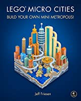 LEGO Micro Cities: Build Your Own Mini Metropolis! Front Cover