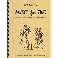 Music for Two, Volume 6 Flute or Oboe or Violin & Cello or Bassoon