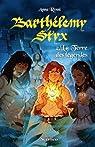 Barthelemy Styx, tome 2 : La Terre des Légendes par Rossi