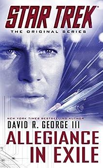 Star Trek: The Original Series: Allegiance in Exile by [George III, David R.]