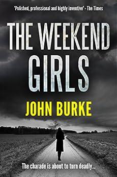 The Weekend Girls by [Burke, John]