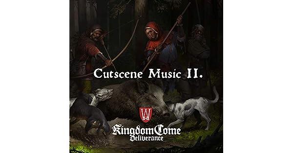 Amazon.com: Cutscene Music II. (Kingdom Come: Deliverance ...