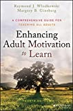 img - for Enhancing Adult Motivation to Learn: A Comprehensive Guide for Teaching All Adults book / textbook / text book