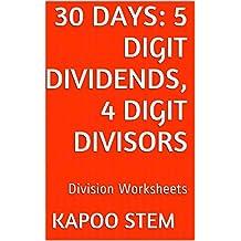 30 Division Worksheets with 5-Digit Dividends, 4-Digit Divisors: Math Practice Workbook (30 Days Math Division Series 14)