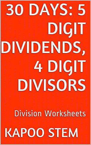 30 Division Worksheets with 5-Digit Dividends, 4-Digit Divisors ...