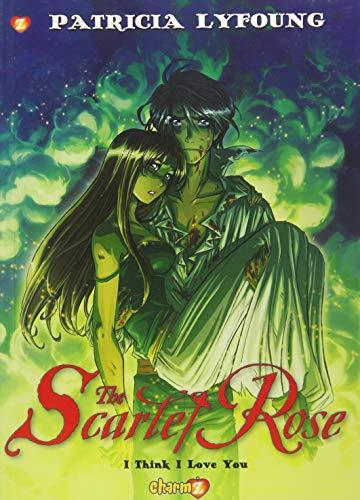 Scarlet Rose #3: I Think I Love You