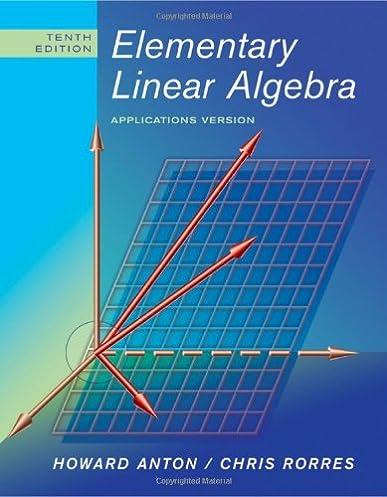 elementary linear algebra applications version howard anton chris rh amazon com Elementary Linear Algebra CRC elementary linear algebra howard anton 11th edition solutions manual pdf