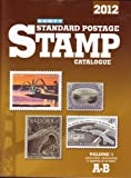 Scott 2012 Standard Postage Stamp Catalogue Volume 1: United States and Affiliated Territories-United Nations and Countries of the World A-B