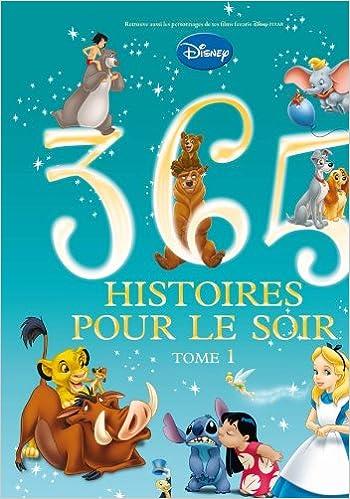 365 Histoires Pour Le Soir Tome 1 Walt Disney