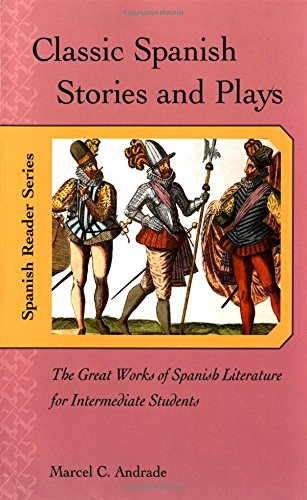 Intermediate Spanish Reader (Classic Spanish Stories and Plays : The Great Works of Spanish Literature for Intermediate)
