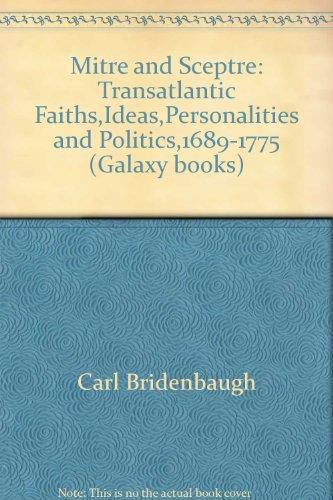 Mitre and Sceptre: Transatlantic Faiths, Ideas, Personalities, and Politics, 1689-1775