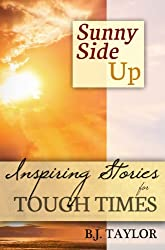 SUNNY SIDE UP: Inspiring Stories for Tough Times