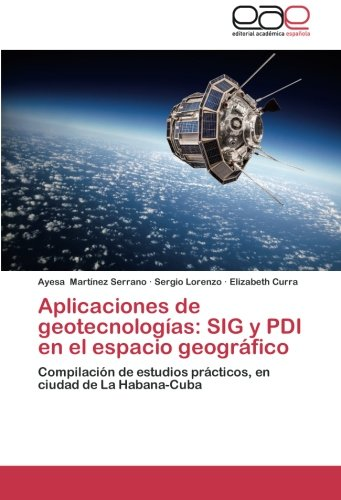 Descargar Libro Aplicaciones De Geotecnologías: Sig Y Pdi En El Espacio Geográfico Martínez Serrano Ayesa
