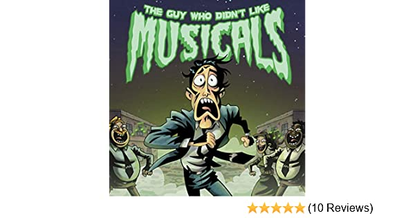 The Guy Who Didn't Like Musicals [Explicit] by The Guy Who