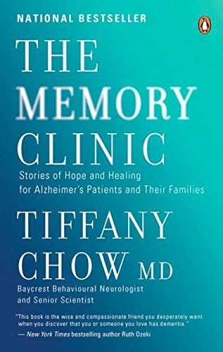 The Memory Clinic: Stories Of Hope And Healing For Alzheimer's Pts And Their ()