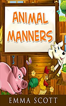 Animal Manners (Bedtime Stories for Children Book 3) by [Scott, Emma]