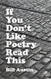 If You Don't Like Poetry Read This, Bill Austin, 1781330840