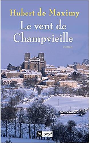 Le vent de Champvieille - Hubert de Maximy 2016