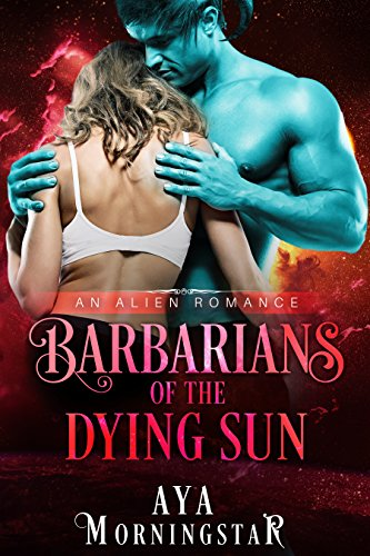 Barbarians of the Dying Sun: An Alien Romance