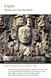 Copán: The History of an Ancient Maya Kingdom (School for Advanced Research Advanced Seminar Series)