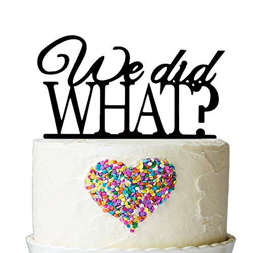 We Did What? Acrylic Funny Cake Topper Bride and Groom Wedding Decoration (Black)