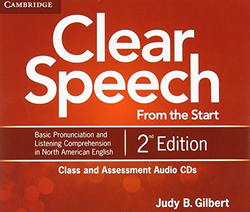 Clear Speech from the Start Class and Assessment Audio CDs (4): Basic Pronunciation and Listening Comprehension in North