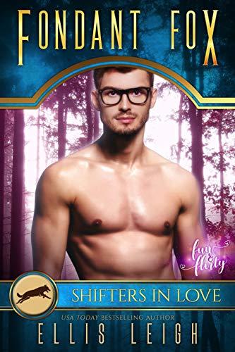 Fondant Fox: A Kinship Cove Fun & Flirty Romance (Mates & Macarons Book 4) by [Leigh, Ellis]