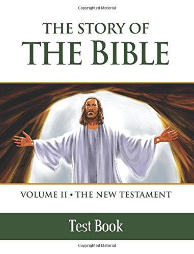 2: The Story of the Bible Test Book: Volume II - The New Testament