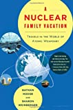 A Nuclear Family Vacation, Nathan Hodge and Sharon Weinberger, 1596913789