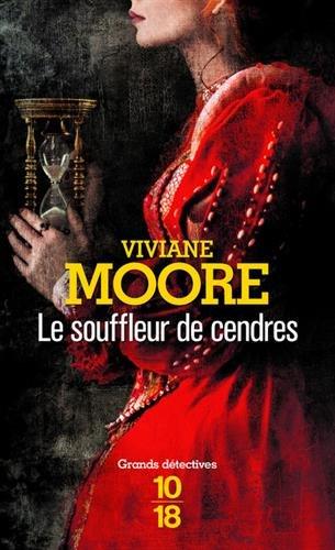 Le Souffleur de cendres (3) Poche – 19 octobre 2017 Viviane MOORE 10 X 18 2264069457 Policier historique