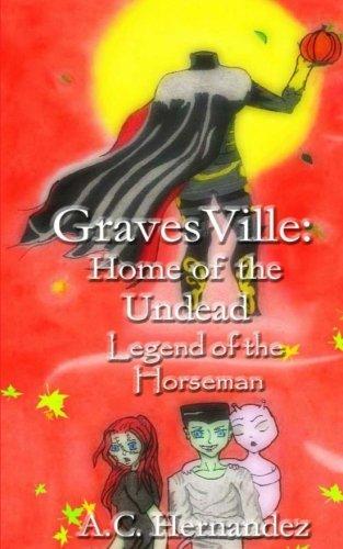 Download GravesVille: Home of the Undead - Legend of the Horseman (Volume 3) pdf epub