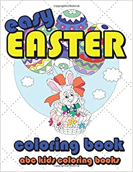 Easy Easter Coloring Book Kids Books Volume 1 Abc 9781530257232 Amazon