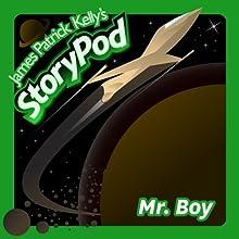 Mr. Boy Audiobook by James Patrick Kelly Narrated by James Patrick Kelly