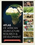 Atlas of African Agriculture Research & Development: Revealing agriculture's place in Africa