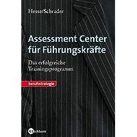 Assessment Center für Führungskräfte: Das erfolgreiche Trainingsprogramm