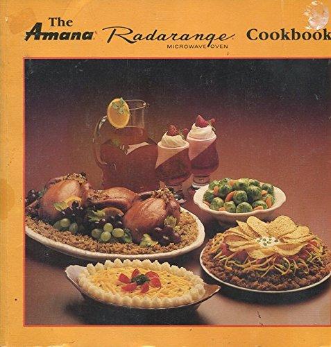 The Amana Radarange Microwave Oven Cookbook