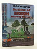 img - for Outline of Irish Railway History book / textbook / text book