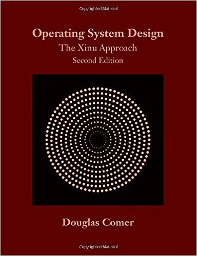 Operating System Design The Xinu Approach, Second Edition by CRC PRESS